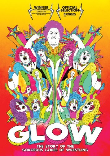 Glow The Story Of The Gorgeou Glow The Story Of The Gorgeou Nr