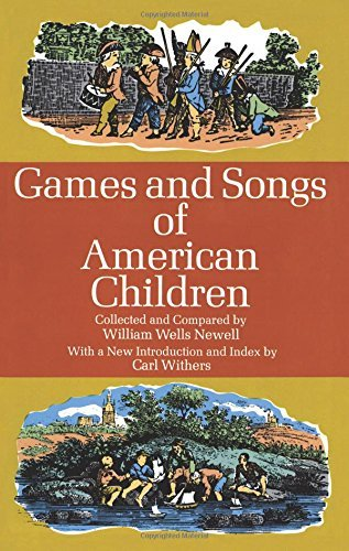 William W. Newell Games And Songs Of American Children 0002 Edition;revised