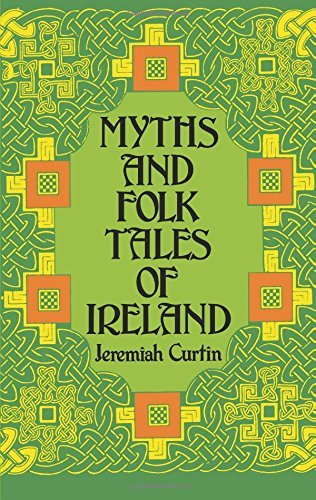 Jeremiah Curtin Myths And Folk Tales Of Ireland Revised