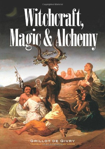 Emile Grillot De Givry Witchcraft Magic And Alchemy Revised