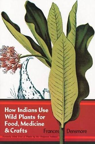 Frances Densmore How Indians Use Wild Plants For Food Medicine & C Revised