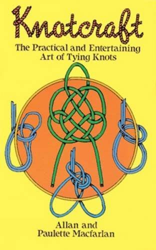 Allan And Paulette Macfarlan Knotcraft The Practical And Entertaining Art Of Tying Knots Revised