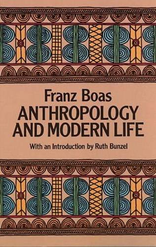 Franz Boas Anthropology And Modern Life Revised