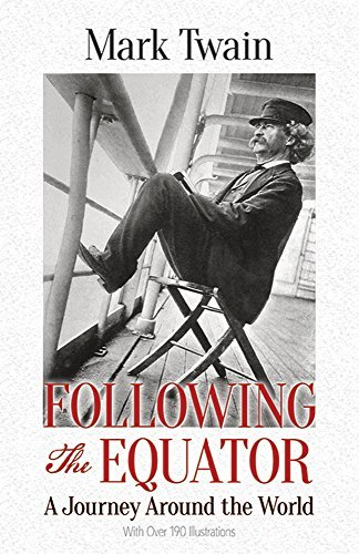 Mark Twain Following The Equator A Journey Around The World Revised