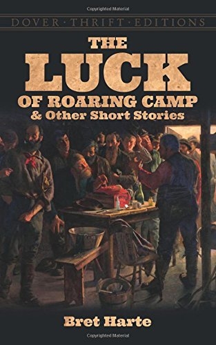 Bret Harte The Luck Of Roaring Camp And Other Short Stories (