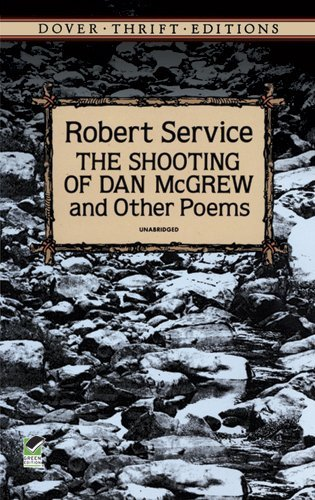 Robert Service Shooting Of Dan Mcgrew And Other Poems