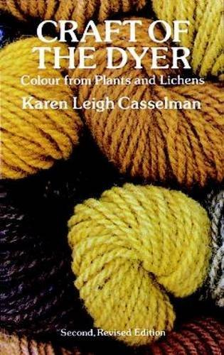 Karen Leigh Casselman Craft Of The Dyer Colour From Plants And Lichens 0002 Edition;revised