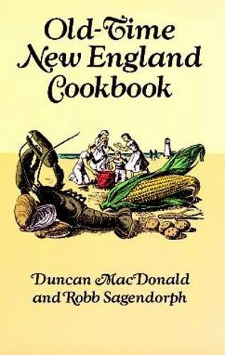 Duncan Macdonald Old Time New England Cookbook Revised