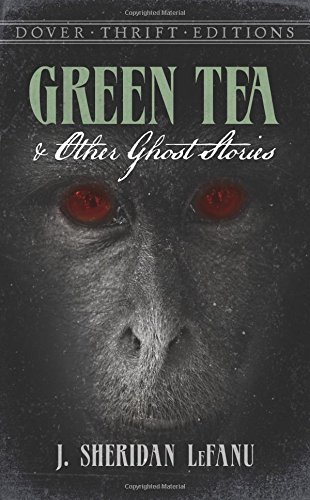 J. Sheridan Lefanu Green Tea And Other Ghost Stories Revised
