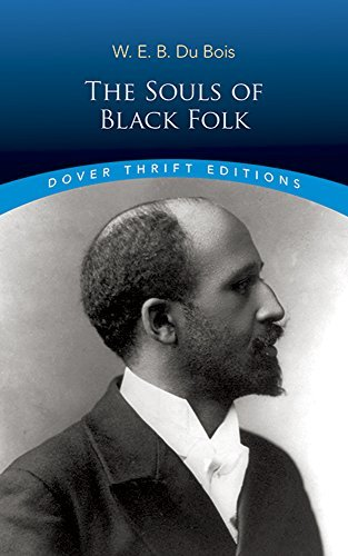 W. E. B. Du Bois The Souls Of Black Folk (dover Thrift Editions) Revised