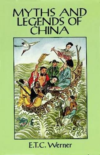 E. T. C. Werner Myths And Legends Of China Revised