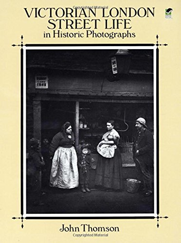 John Thomson Victorian London Street Life In Historic Photograp Revised