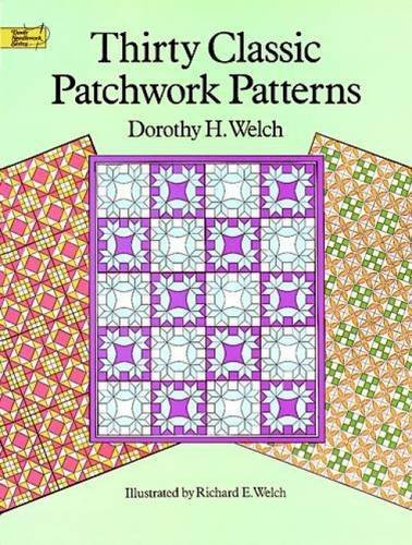 Dorothy H. Welch Thirty Classic Patchwork Patterns