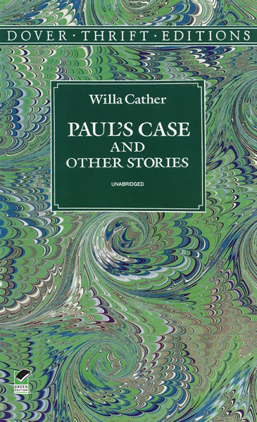 Willa Cather Paul's Case And Other Stories