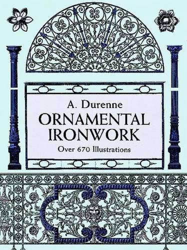 A. Durenne Ornamental Ironwork Over 670 Illustrations Abridged