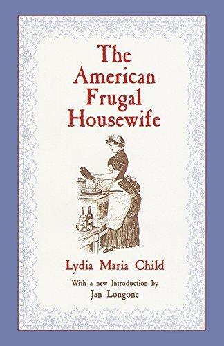 Lydia Maria Child The American Frugal Housewife