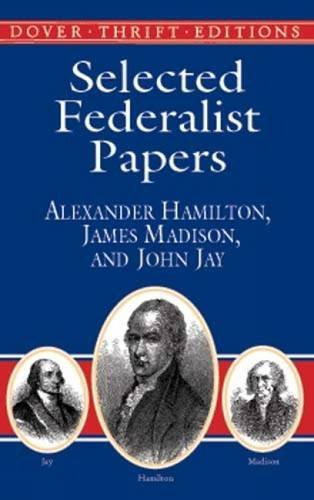 Alexander Hamilton Selected Federalist Papers
