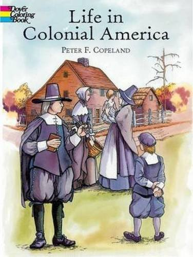 Peter F. Copeland Life In Colonial America