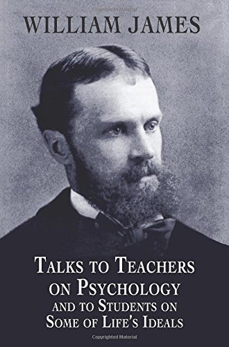 William James Talks To Teachers On Psychology And To Students On