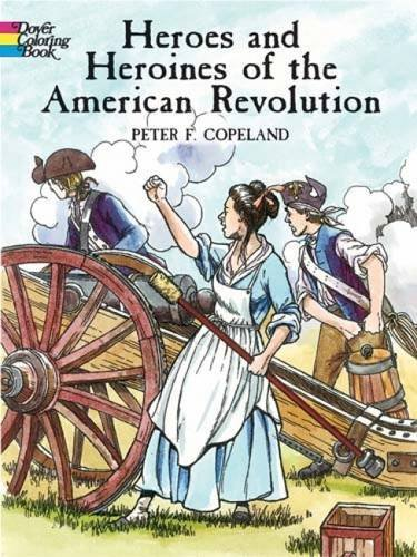 Peter F. Copeland Heroes And Heroines Of The American Revolution