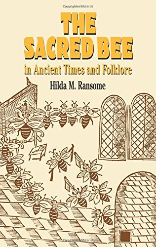 Hilda M. Ransome The Sacred Bee In Ancient Times And Folklore