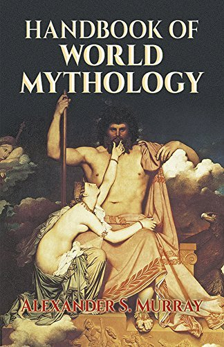 Alexander S. Murray Handbook Of World Mythology