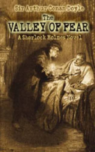 Sir Arthur Conan Doyle The Valley Of Fear A Sherlock Holmes Novel
