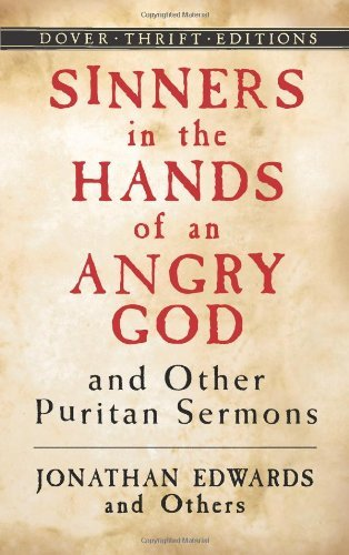 Jonathan Edwards Sinners In The Hands Of An Angry God And Other Pur