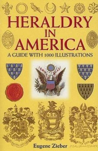 Eugene Zieber Heraldry In America A Guide With 1000 Illustrations
