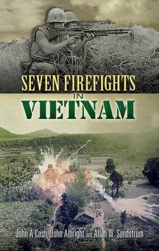 John A. Cash Seven Firefights In Vietnam