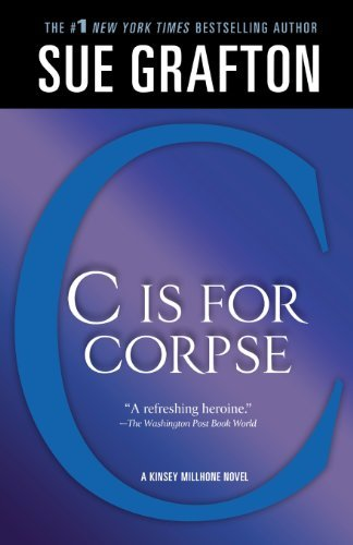 "Sue Grafton C"" Is For Corpse A Kinsey Millhone Mystery"