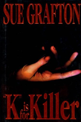 "Sue Grafton K"" Is For Killer A Kinsey Millhone Novel"