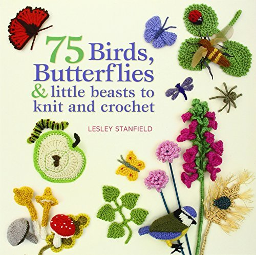 Lesley Stanfield 75 Birds Butterflies & Little Beasts To Knit & Cr