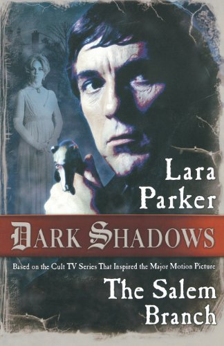 Parker Lara Dark Shadows The Salem Branch