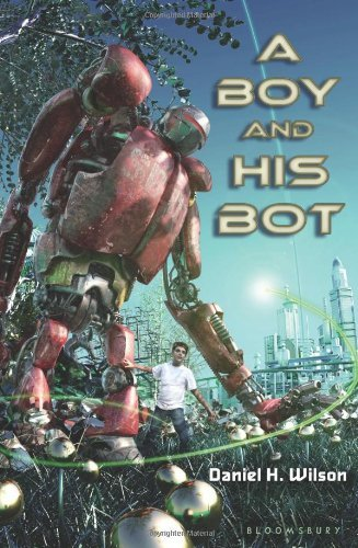 Daniel H. Wilson A Boy And His Bot