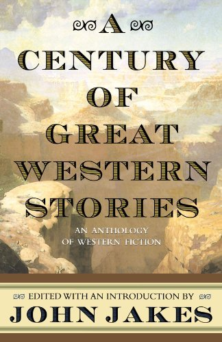 John Jakes A Century Of Great Western Stories