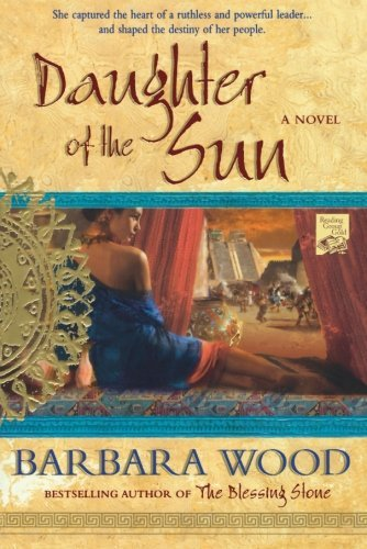 Barbara Wood Daughter Of The Sun A Novel Of The Toltec Empire