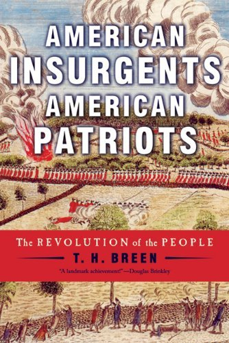 T. H. Breen American Insurgents American Patriots The Revolution Of The People