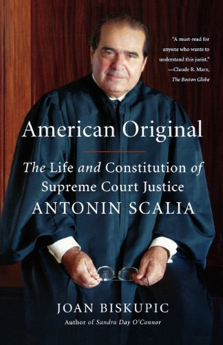 Joan Biskupic American Original The Life And Constitution Of Supreme Court Justic