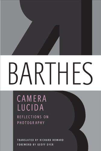 Roland Barthes Camera Lucida Reflections On Photography
