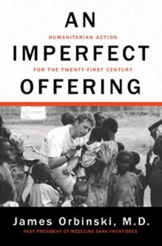James Orbinski An Imperfect Offering Humanitarian Action For The Twenty First Century