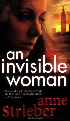 Anne Strieber An Invisible Woman