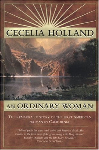 Cecelia Holland An Ordinary Woman A Dramatized Biography Of Nancy