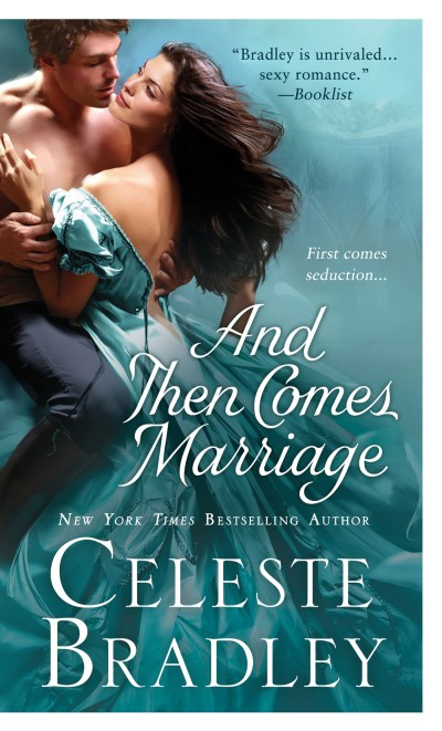 Celeste Bradley And Then Comes Marriage