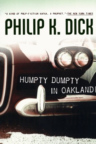 Philip K. Dick Humpty Dumpty In Oakland