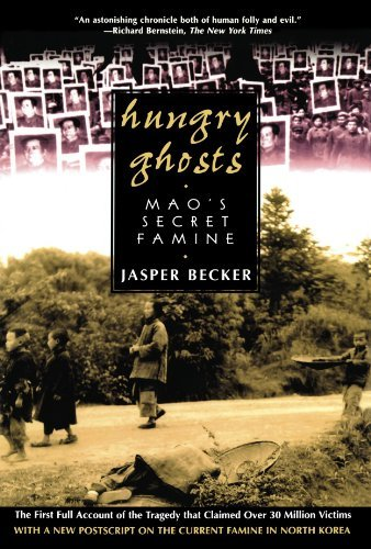 Jasper Becker Hungry Ghosts Mao's Secret Famine