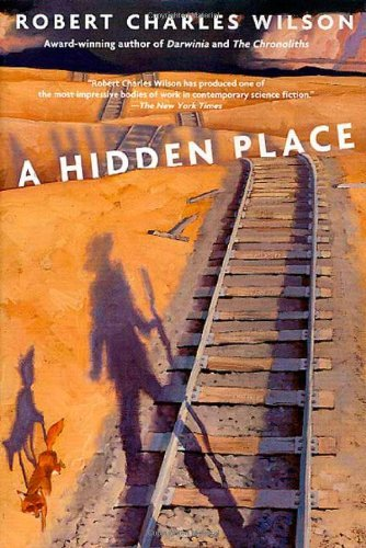 Robert Charles Wilson A Hidden Place