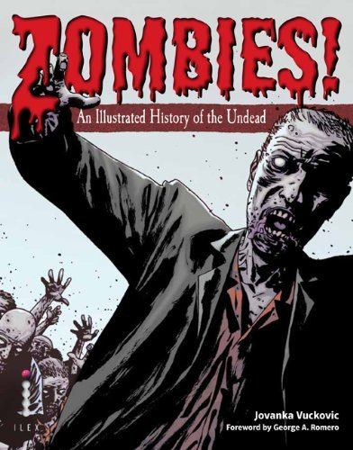 Jovanka Vuckovic Zombies! An Illustrated History Of The Undead