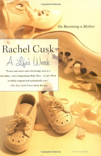 Rachel Cusk A Life's Work On Becoming A Mother