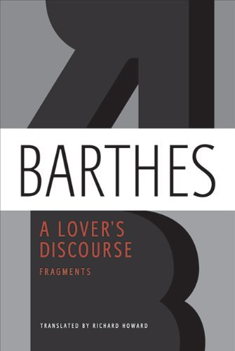Roland Barthes A Lover's Discourse Fragments